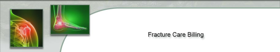 Fracture Care Billing Explanation