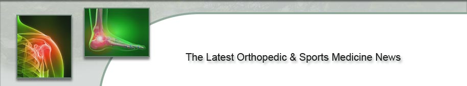 The Latest Orthopedic and Sports Medicine News