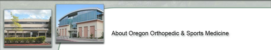 About the Oregon Orthopedic and Sports Medicine Practice